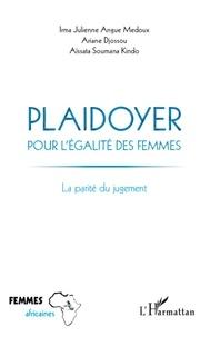 Irma Julienne Angue Medoux et Ariane Djossou - Plaidoyer pour l'égalité des femmes - La parité du jugement.