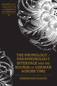 Irmengard Rauch - The Phonology / Paraphonology Interface and the Sounds of German Across Time.