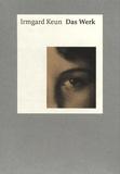 Irmgard Keun - Das Werk - Coffret en 3 volumes : Band 1 : Weimarer Republik ; Band 2 : NS-Deutschland und Exil ; Band 3 : Nachkriegszeit und Bundesrepublik.
