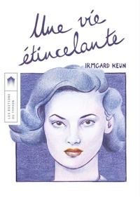 Irmgard Keun - Une vie étincelante.