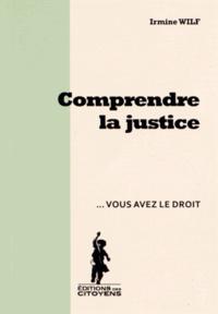 Irmine Wilf - Comprendre la justice.