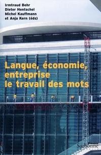 Irmtraud Behr et Dieter Hentschel - Langue, économie, entreprise - Le travail des mots.