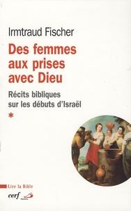Des femmes aux prises avec Dieu- Récits bibliques sur les débuts d'Israël - Irmtraud Fischer |