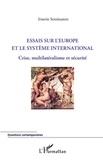Irnerio Seminatore - Essais sur l'Europe et le système international - Crise, multilatéralisme et sécurité.
