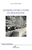 Irnerio Seminatore - L'Europe entre utopie et realpolitik.