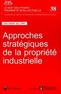IRPI - Approches stratégiques de la propriété industrielle - Colloque organisé par l'Institut de recherche en propriété intellectuelle.