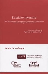 IRPI - L'activité inventive - De la loi de 1968 à la JUB, un demi-siècle d'évaluation de l'activité inventive en France et en Europe : bilan et perspectives.