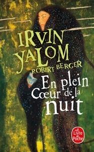 Irvin D. Yalom - En plein coeur de la nuit.