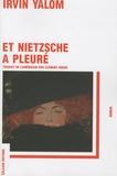 Irvin D. Yalom - Et Nietzsche a pleuré.