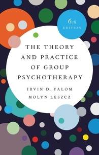 Irvin D. Yalom et Molyn Leszcz - The Theory and Practice of Group Psychotherapy.