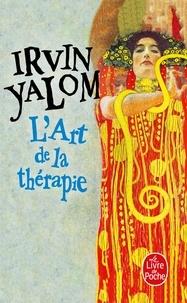 Irvin Yalom - L'Art de la thérapie.
