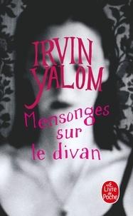 Irvin Yalom - Mensonges sur le divan.