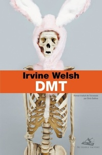 Irvine Welsh - DMT.