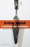 Irvine Welsh - L'artiste au couteau.