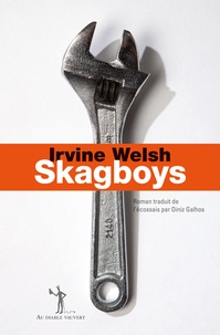 Irvine Welsh - Skagboys.