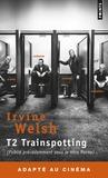 Irvine Welsh - T2 Trainspotting.