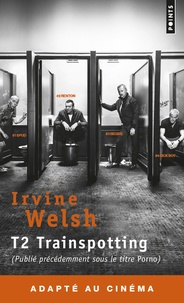 Irvine Welsh - T2 Trainspotting.