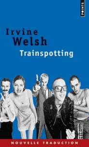 Irvine Welsh - Trainspotting.