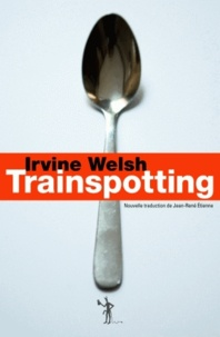 Irvine Welsh - Trainspotting.