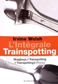 Irvine Welsh - Trainspotting - Intégrale.