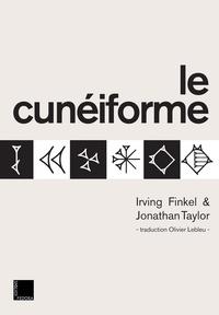 Irving Finkel et Jonathan Taylor - Le cunéiforme.