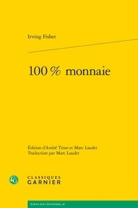 Irving Fisher - 100 % monnaie.