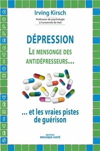 Dépression - Le mensonge des antidépresseurs... Et les vraies pistes de guérison.pdf