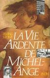 Irving Stone - La vie ardente de Michel-Ange - Puissant et solitaire.