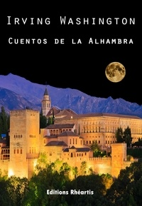 Irving Washington - Cuentos de la Alhambra.