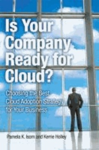 Is Your Company Ready for Cloud? - Choosing the Best Cloud Adoption Strategy for Your Business.