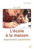 Isa Lise - L'école à la maison - Apprendre autrement.