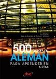 Isa Müller et Robert Wilson - 500 frases en alemán para aprender en 5 días.