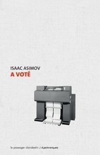 Isaac Asimov - A voté.