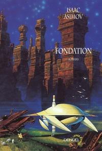Isaac Asimov - Fondation - Le cycle de Fondation 1/2.