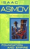 Isaac Asimov - Foundation and Empire.