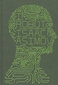 Isaac Asimov - I, Robot.