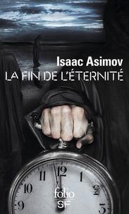 Isaac Asimov - La fin de l'éternité.