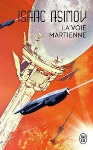 Isaac Asimov - La voie martienne et autres nouvelles.