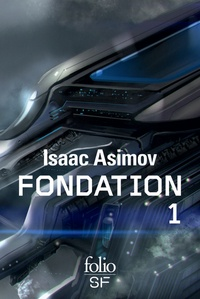 Isaac Asimov - Le cycle de Fondation Intégrale Tome 1 : Fondation ; Fondation et empire ; Seconde fondation.