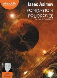 Isaac Asimov - Le cycle de Fondation IV : Fondation foudroyée. 2 CD audio MP3