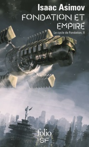 Isaac Asimov - Le cycle de Fondation Tome 2 : Fondation et Empire.