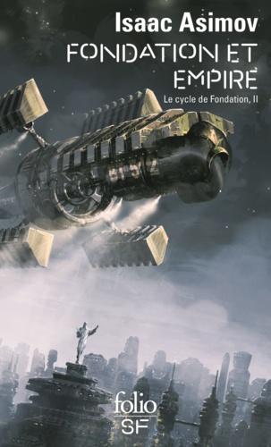 Le cycle de Fondation Tome 2 Fondation et Empire