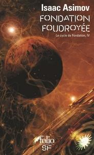 Isaac Asimov - Le cycle de Fondation Tome 4 : Fondation foudroyée.