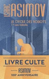 Téléchargement gratuit de nouveaux livres électroniques Le cycle des robots Tome 1 RTF 9782290121351 (French Edition)