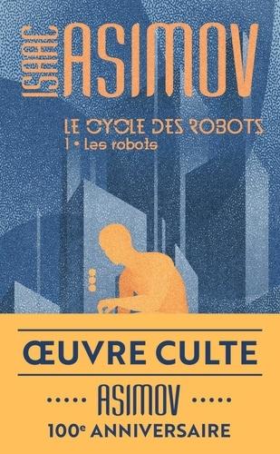 Le cycle des robots Tome 1 Les robots