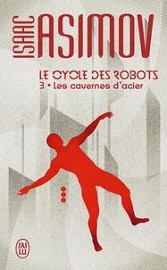 Téléchargement gratuit livres anglais pdf Le cycle des robots Tome 3 (French Edition)