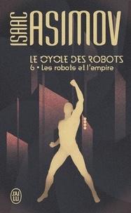 Télécharger manuels pdf gratuitement Le cycle des robots Tome 6 DJVU iBook RTF par Isaac Asimov