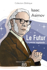 Isaac Asimov - Le futur - La pensée vagabonde.