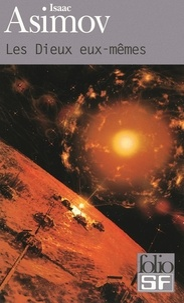Isaac Asimov - Les Dieux eux-mêmes.