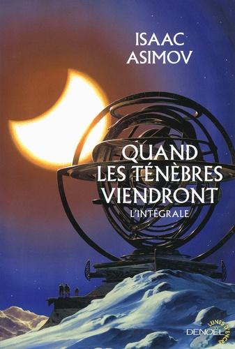 Isaac Asimov - Quand les ténèbres viendront - L'intégrale.
